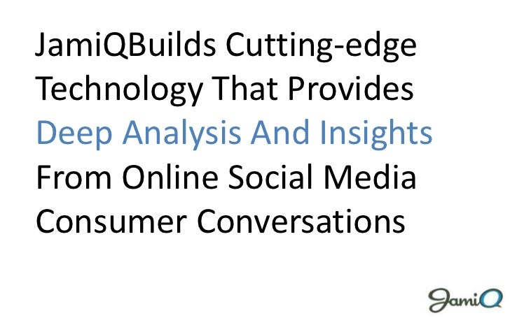 JamiQBuilds Cutting-edge Technology That Provides Deep Analysis And Insights From Online Social Media Consumer Conversatio...
