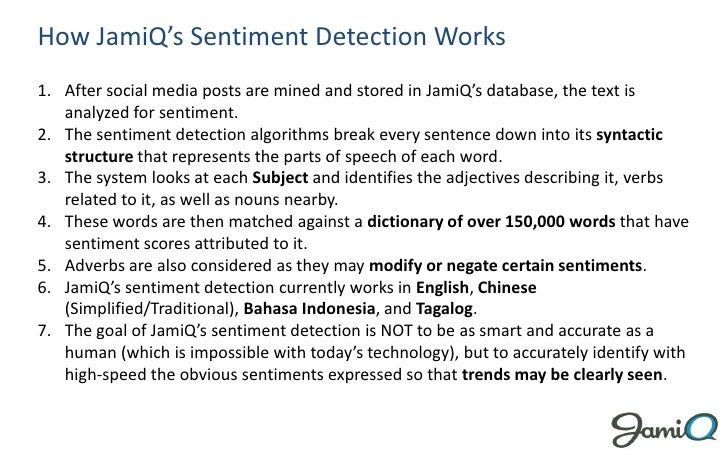How JamiQ's Sentiment Detection Works1. After social media posts are mined and stored in JamiQ's database, the text is   a...