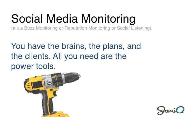 Social Media Monitoring! (a.k.a Buzz Monitoring or Reputation Monitoring or Social Listening)!    You have the brains, the...