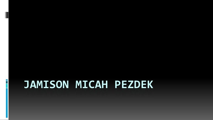 Jamison Micah Pezdek<br />