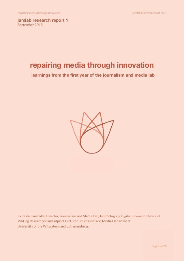 repairing media through innovation jamlab research report no. 1 jamlab research report 1 September 2018 repairing media th...