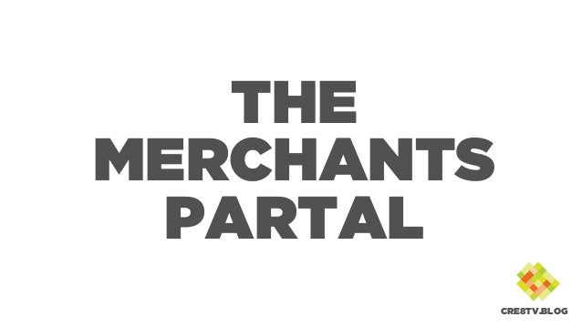 THE MERCHANTS PARTAL CRE8TV.BLOG