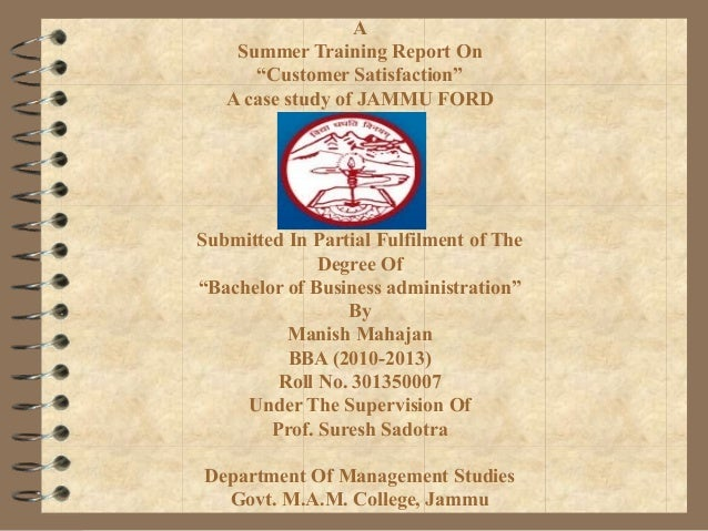 """A Summer Training Report On """"Customer Satisfaction"""" A case study of JAMMU FORD  Submitted In Partial Fulfilment of The Deg..."""