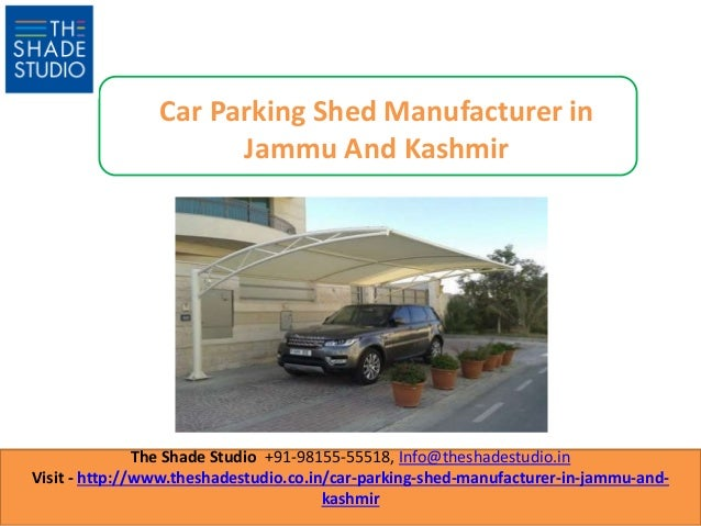 The Shade Studio +91-98155-55518, Info@theshadestudio.in Visit - http://www.theshadestudio.co.in/car-parking-shed-manufact...