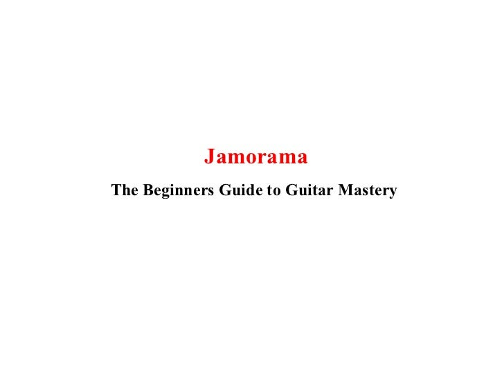 Jamorama The Beginners Guide to Guitar Mastery
