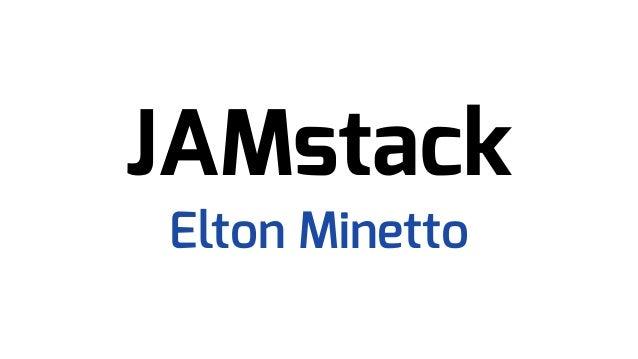 JAMstack Elton Minetto
