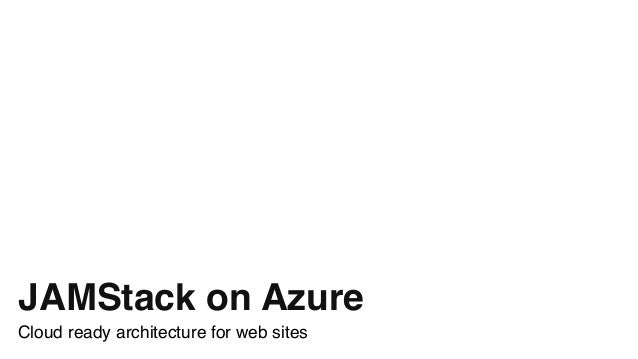 JAMStack on Azure Cloud ready architecture for web sites