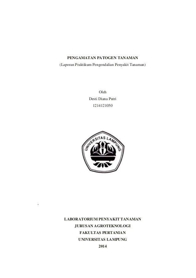 PENGAMATAN PATOGEN TANAMAN (Laporan Praktikum Pengendalian Penyakit Tanaman) Oleh Desti Diana Putri 1214121050 ' LABORATOR...
