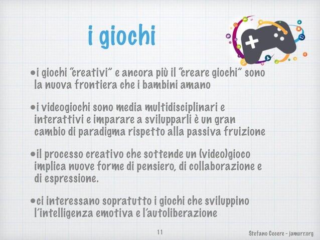 """Stefano Cecere - jamurr.org i giochi •i giochi """"creativi"""" e ancora più il """"creare giochi"""" sono la nuova frontiera che i ba..."""