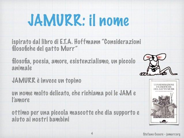 """Stefano Cecere - jamurr.org JAMURR: il nome ispirato dal libro di E.T.A. Hoffmann """"Considerazioni filosofiche del gatto Murr..."""