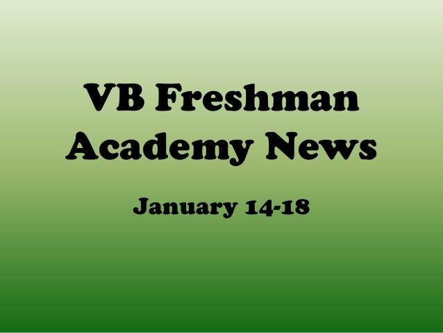 VB FreshmanAcademy News  January 14-18