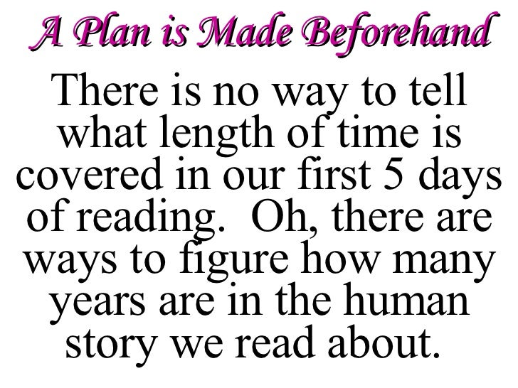 There is no way to tell what length of time is covered in our first 5 days of reading.  Oh, there are ways to figure how m...