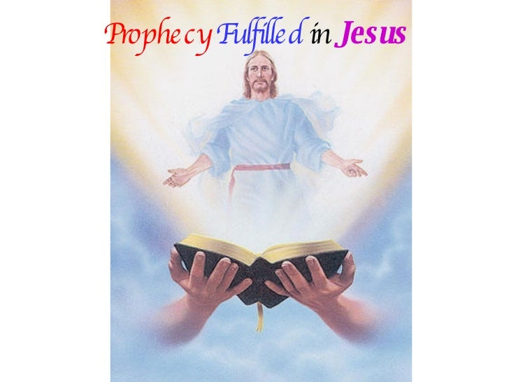 Prophecy   Fulfilled   in  Jesus