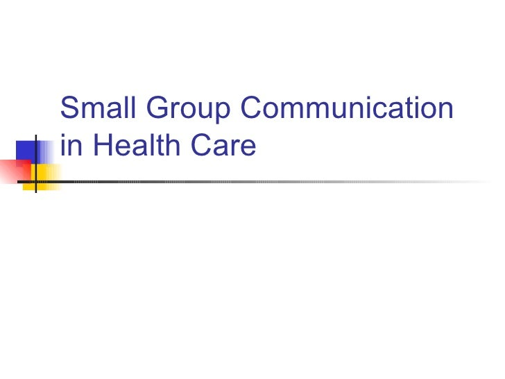 Small Group Communication in Health Care