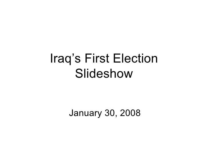 Iraq's First Election Slideshow January 30, 2008
