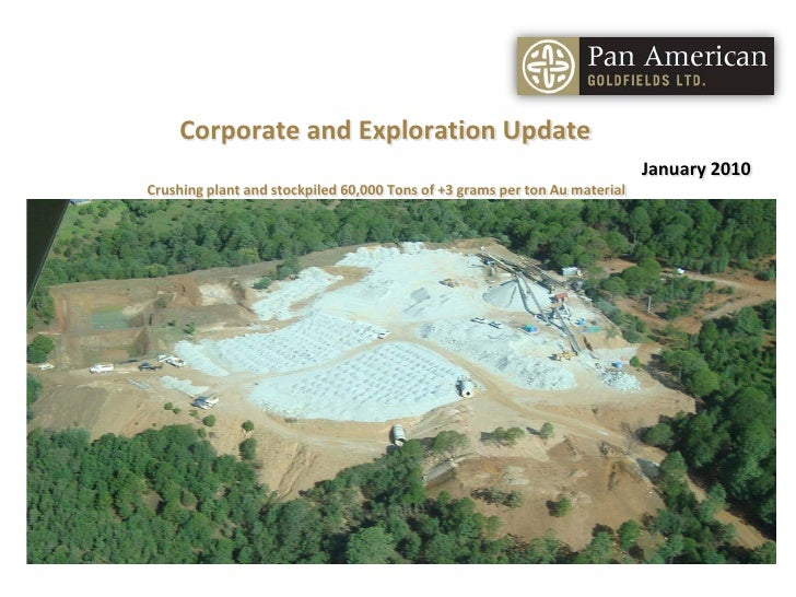 Corporate and Exploration Update                                                                             January 2010 ...