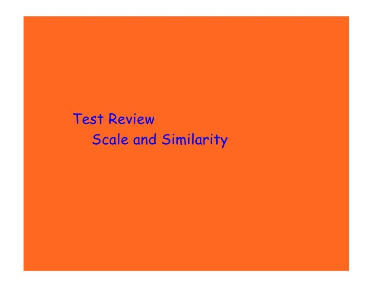 Test Review   Scale and Similarity