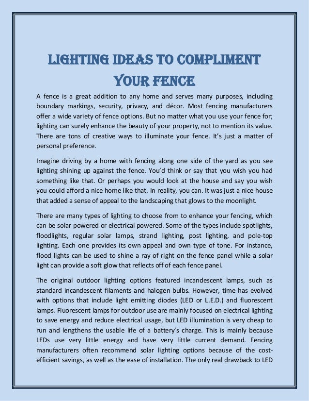 Lighting Ideas to Compliment Your Fence A fence is a great addition to any home and serves many purposes, including bounda...