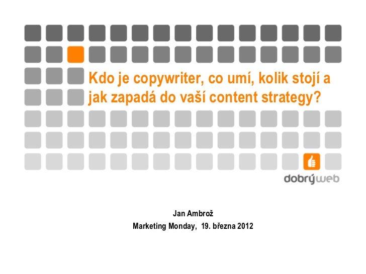 Kdo je copywriter, co umí, kolik stojí ajak zapadá do vaší content strategy?                  Jan Ambrož       Marketing M...