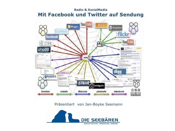 Präsentiert   von Jan-Boyke Seemann Radio & SocialMedia Mit Facebook und Twitter auf Sendung