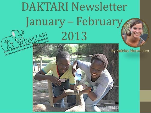 DAKTARI Newsletter January – February       2013