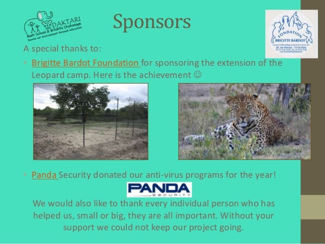 SponsorsA special thanks to:• Brigitte Bardot Foundation for sponsoring the extension of the  Leopard camp. Here is the ac...