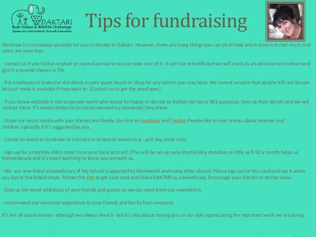 Tips for fundraisingWe know it's not always possible for you to donate to Daktari. However, there are many things you can ...