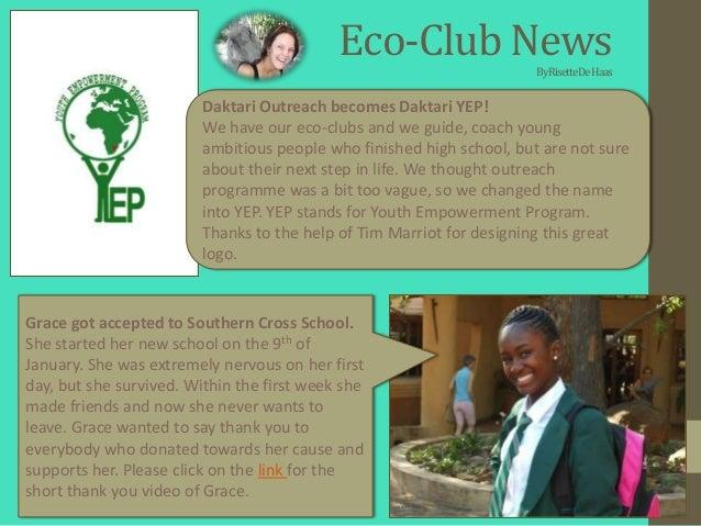 Eco-Club News              By RisetteDe Haas                         Daktari Outreach becomes Daktari YEP!                ...