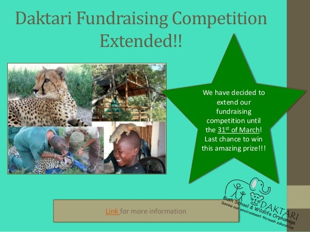 Daktari Fundraising Competition          Extended!!                                       We have decided to              ...