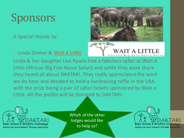 SponsorsA Special thanks to:• Linda Dreher & Wait A LittleLinda & her daughter Lisa Kysela had a fabulous safari at Wait A...
