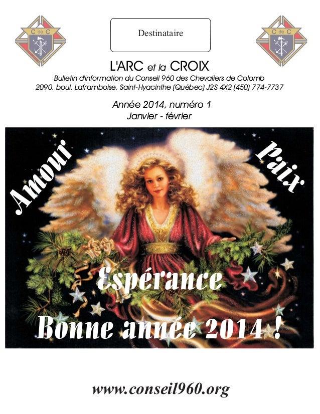 Destinataire  L'ARC et la CROIX Bulletin d'information du Conseil 960 des Chevaliers de Colomb 2090, boul. Laframboise, Sa...
