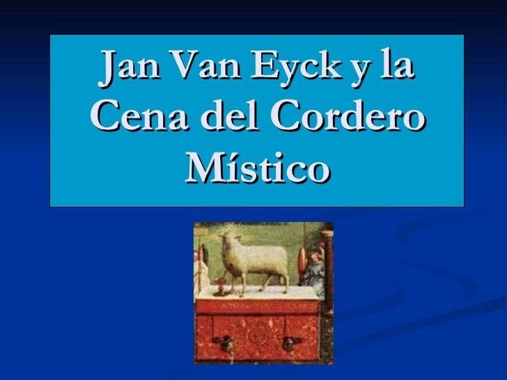 Jan Van Eyck y  la Cena del Cordero Místico