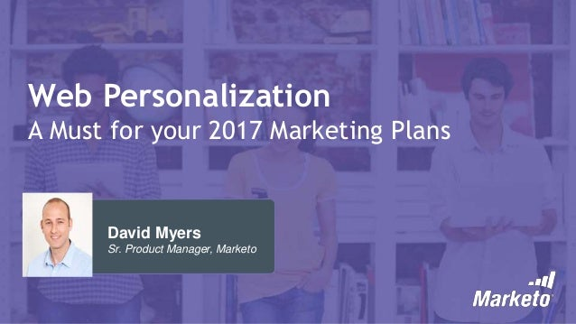 Web Personalization - A Must for Your 2017 Marketing Plans