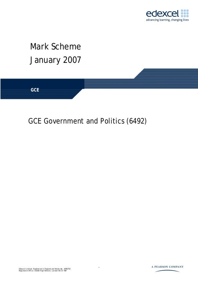 1Mark SchemeJanuary 2007GCEGCE Government and Politics (6492)Edexcel Limited. Registered in England and Wales No. 4496750R...
