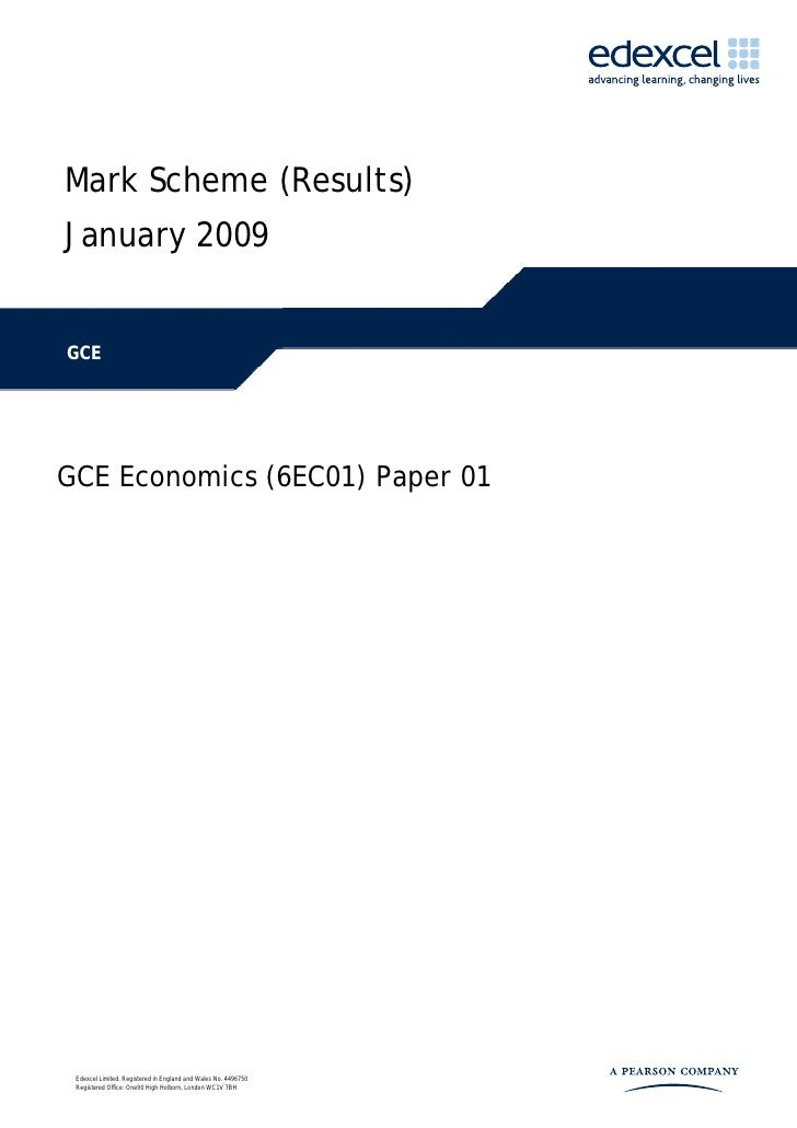 Mark Scheme (Results)January 2009GCEGCE Economics (6EC01) Paper 01 Edexcel Limited. Registered in England and Wales No. 44...