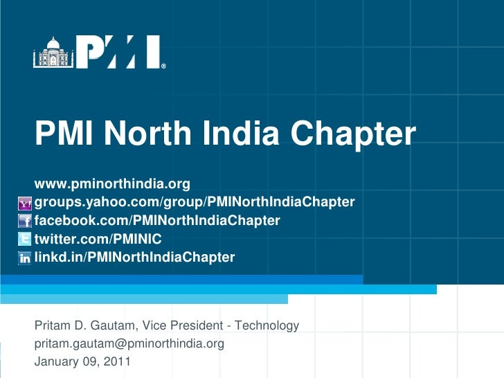 PMI North India Chapter www.pminorthindia.org groups.yahoo.com/group/PMINorthIndiaChapter facebook.com/PMINorthIndiaChapte...