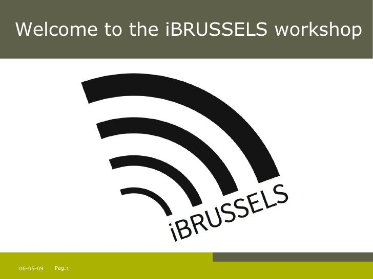 Welcome to the iBRUSSELS workshop 09-06-09