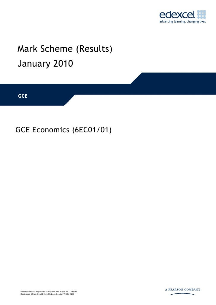 Mark Scheme (Results)January 2010GCEGCE Economics (6EC01/01) Edexcel Limited. Registered in England and Wales No. 4496750 ...