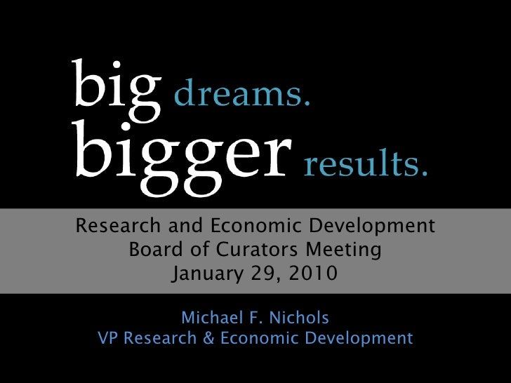 Research and Economic Development <br />Board of Curators Meeting<br />January 29, 2010<br />Michael F. NicholsVP Research...
