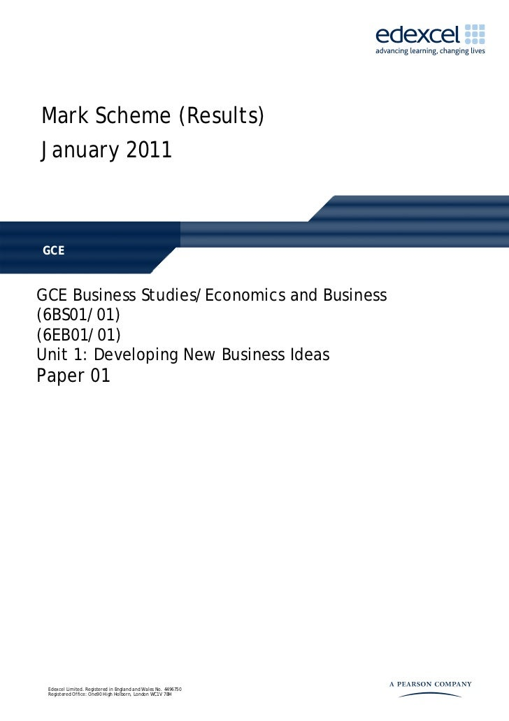 Mark Scheme (Results)January 2011GCEGCE Business Studies/Economics and Business(6BS01/01)(6EB01/01)Unit 1: Developing New ...