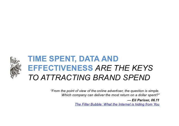 "TIME SPENT, DATA ANDEFFECTIVENESS ARE THE KEYSTO ATTRACTING BRAND SPEND    ""From the point of view of the online advertise..."