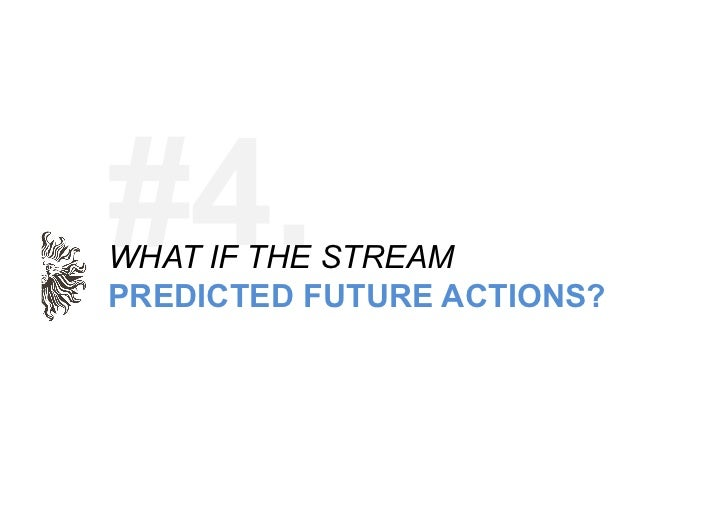 The 'Future Stream' – As Facebook Graph Rank becomes more action focused,  historic user patterns could help predict futur...