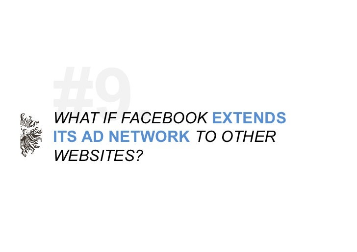 Extending Ads Network – Facebook is the most popular social network                      website and has one of the bigges...