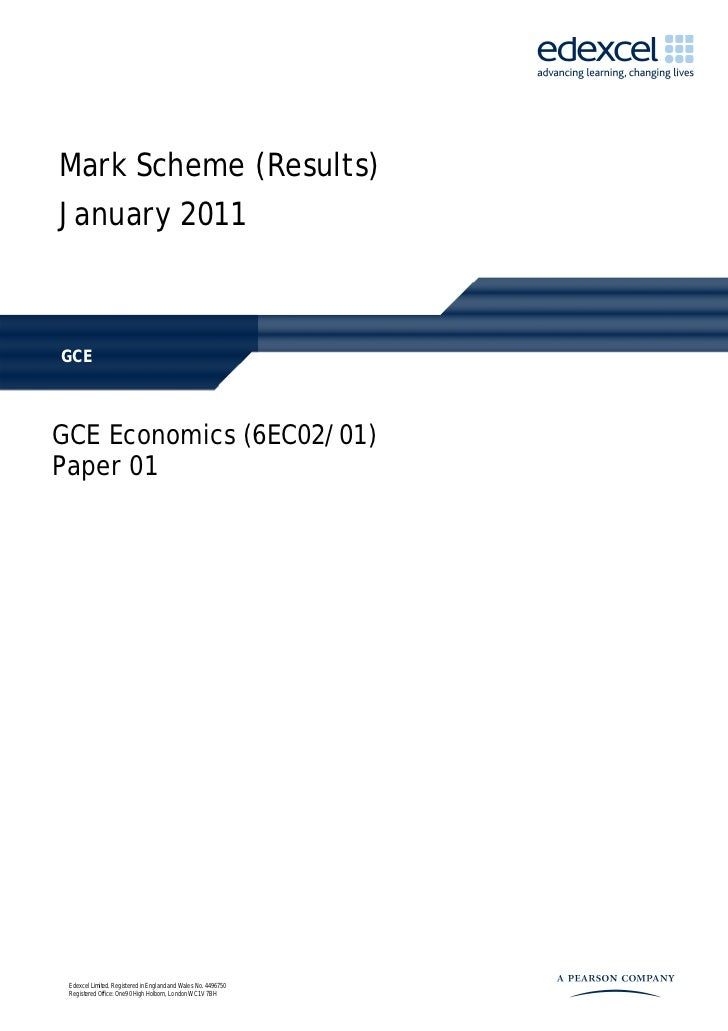 Mark Scheme (Results)January 2011GCEGCE Economics (6EC02/01)Paper 01 Edexcel Limited. Registered in England and Wales No. ...
