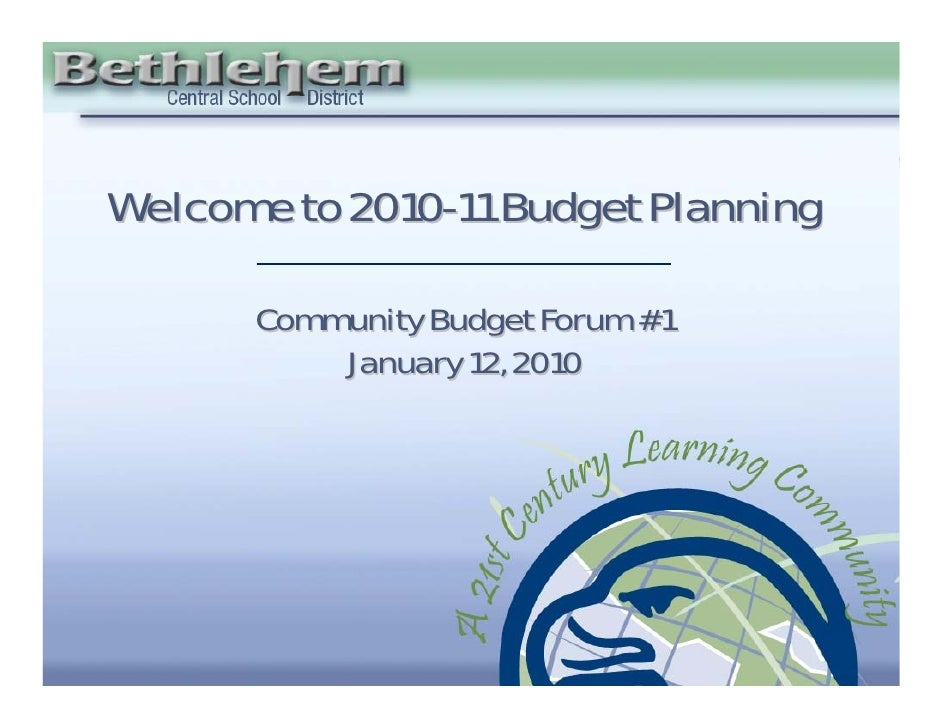 Welcome to 2010-11 Budget Planning             Community Budget Forum #1                January 12, 2010                  ...