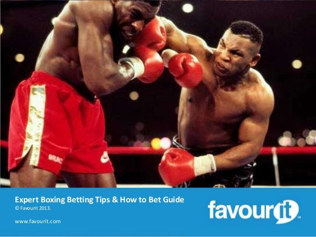 Expert Boxing Betting Tips & How to Bet Guide © Favourit 2013.  www.favourit.com