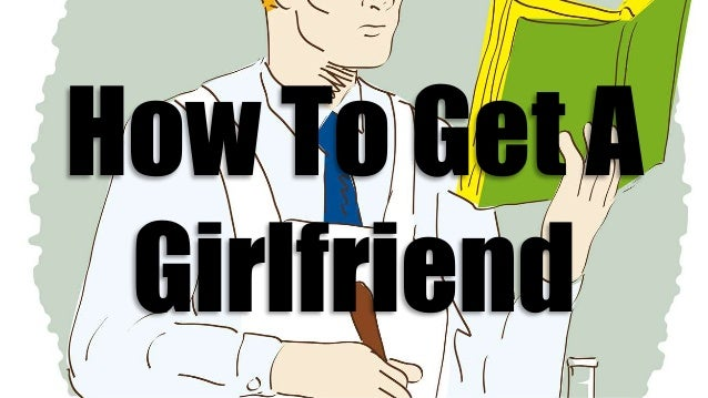 Is it easy to get a girlfriend