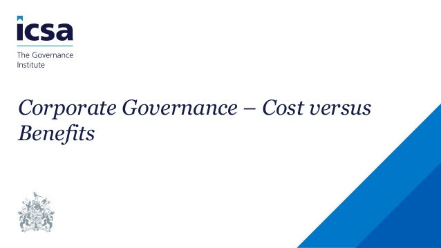 Corporate Governance – Cost versus Benefits