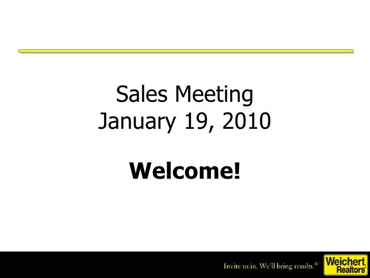 Sales Meeting January 19, 2010 Welcome!