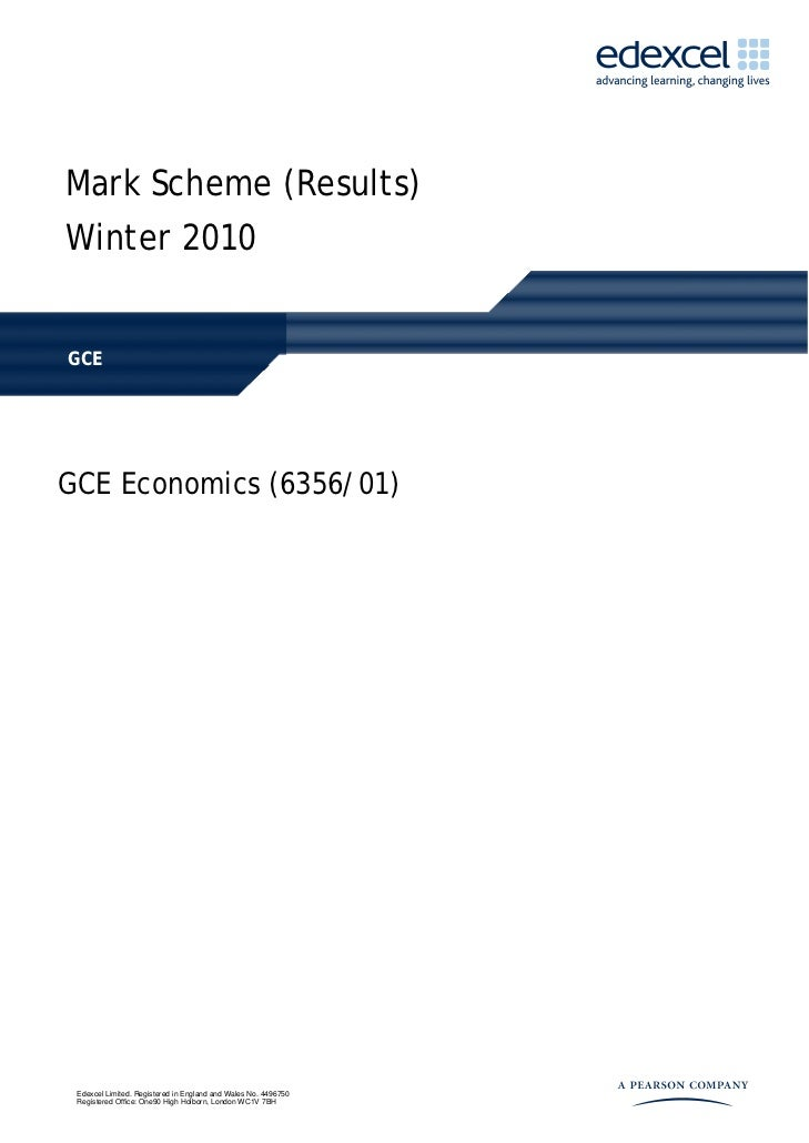 Mark Scheme (Results)Winter 2010GCEGCE Economics (6356/01) Edexcel Limited. Registered in England and Wales No. 4496750 Re...